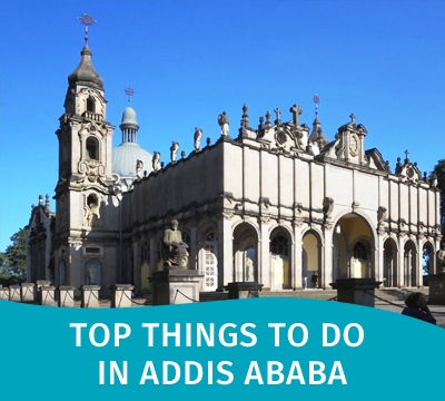 Top Things to do in Addis Ababa